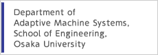 Department of Adaptive Machine Systems, School of Engineering, Osaka University